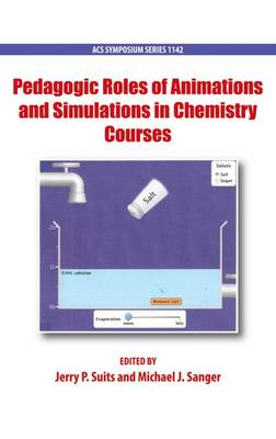 Pedagogic Roles of Animations and Simulations in Chemistry Courses - ACS Symposium Series (Hardback)