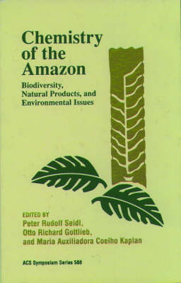 Chemistry of the Amazon: Biodiversity, Natural Products, and Environmental Issues - ACS Symposium Series 588 (Hardback)