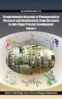 Comprehensive Accounts of Pharmaceutical Research and Development: From Discovery to Late-Stage Process Development Volume 1 - ACS Symposium Series (Hardback)