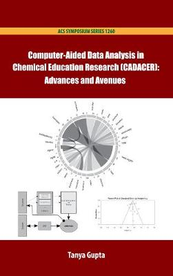 Computer-Aided Data Analysis in Chemistry Education Research (CADACER): Advances and Avenues - ACS Symposium Series (Hardback)