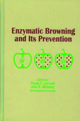 Enzymatic Browning and Its Prevention - ACS Symposium Series 600 (Hardback)