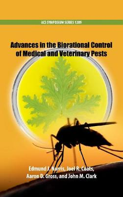 Advances in the Biorational Control of Medical and Veterinary Pests - ACS Symposium Series (Hardback)