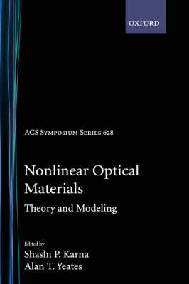 Nonlinear Optical Materials: Theory and Modeling - ACS Symposium Series 628 (Hardback)