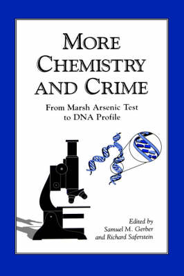 More Chemistry and Crime: From Marsh Arsenic Test to DNA Profile (Hardback)