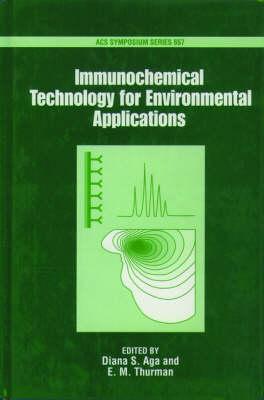 Immunochemical Technology for Environmental Applications - ACS Symposium Series 657 (Hardback)
