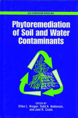 Phytoremediation of Soil and Water Contaminants - ACS Symposium Series 664 (Hardback)