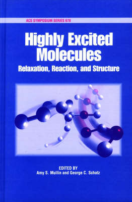 Highly Excited Molecules: Relaxation, Reaction, and Structure - ACS Symposium Series 678 (Hardback)