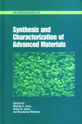 Synthesis and Characterization of Advanced Materials - ACS Symposium Series 681 (Hardback)