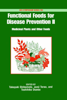 Functional Foods for Disease Prevention: II: Medicinal Plants and Other Foods - Functional Foods for Disease Prevention 702 (Hardback)