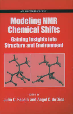 Modeling NMR Chemical Shifts: Gaining Insights into Structure and Environment - ACS Symposium Series 732 (Hardback)