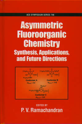 Asymmetric Fluoroorganic Chemistry: Synthesis, Applications, and Future Directions - ACS Symposium Series 746 (Hardback)