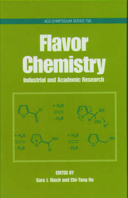 Flavor Chemistry: Industrial and Academic Research - ACS Symposium Series 756 (Hardback)