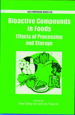 Bioactive Compounds in Foods: Effects of Processing and Storage - ACS Symposium Series No. 816 (Hardback)