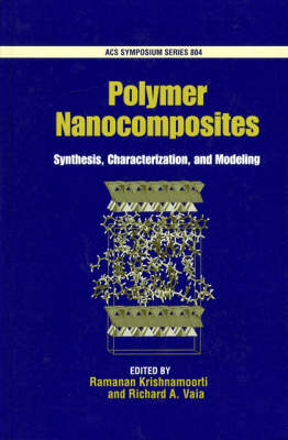 Polymer Nanocomposites: Synthesis, Characterization, and Modeling - ACS Symposium Series No. 804 (Hardback)