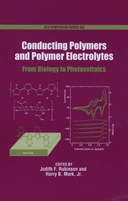 Conducting Polymers and Polymer Electrolytes: From Biology to Photovoltaics - ACS Symposium Series No. 832 (Hardback)