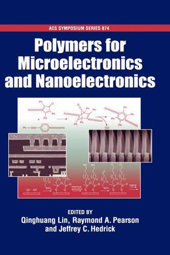 Polymers for Microelectronics and Nanoelectronics - ACS Symposium Series 874 (Hardback)