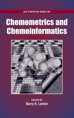 Chemometrics and Chemoinformatics - ACS Symposium Series No. 894 (Hardback)