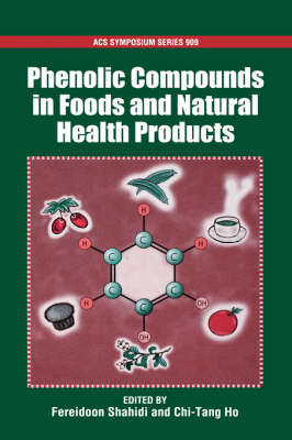 Phenolics in Food and Natural Health Products - ACS Symposium Series No. 909 (Hardback)
