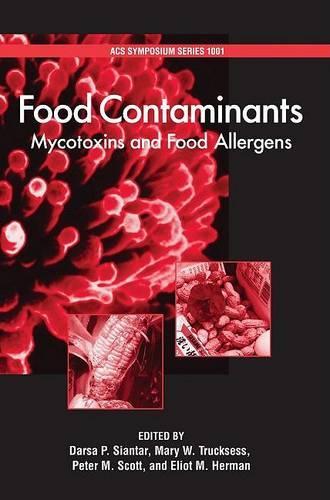 Food Contaminants: Mycotoxins and Food Allergens - ACS Symposium Series 1001 (Hardback)