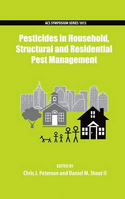 Pesticides in Household, Structural and Residential Pest Management - An American Chemical Society Publication (Hardback)