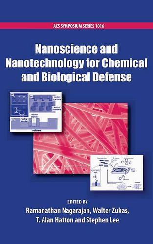 Nanoscience and Nanotechnology for Chemical and Biological Defense - ACS SYMPOSIUM 1016 (Hardback)