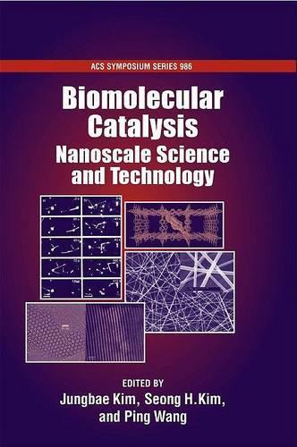 Biomolecular Catalysis: Nanoscale Science and Technology - ACS Symposium Series (Hardback)
