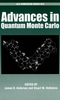 Advances in Quantum Monte Carlo - ACS Symposium Series No. 953 (Hardback)