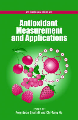 Antioxidant Measurement and Applications - ACS Symposium Series 956 (Hardback)