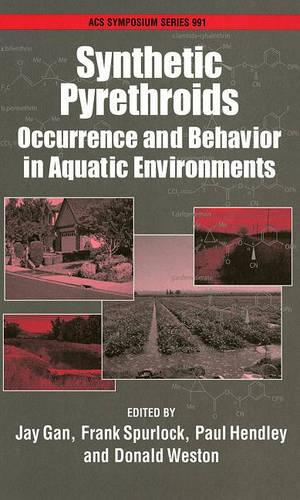 Synthetic Pyrethroids: Occurrence and Behavior in Aquatic Environments - ACS Symposium Series 991 (Hardback)