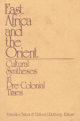 East Africa and the Orient: Cultural Syntheses in Pre-Colonial Times (Paperback)