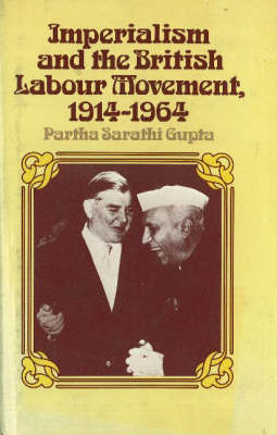 Imperialism and the British Labour Movement, 1914-1964 (Paperback)