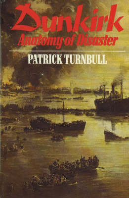 Dunkirk: Anatomy of Disaster (Paperback)