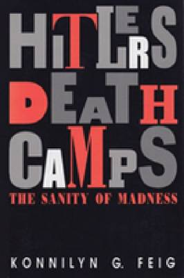 Hitler's Death Camps: The Sanity of Madness (Paperback)