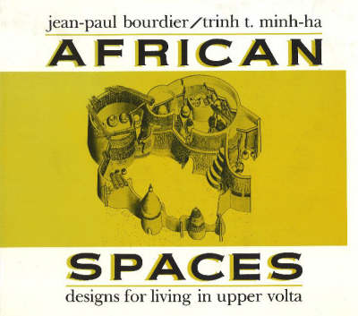 African Spaces: Designs for Living in Upper Volta (Hardback)
