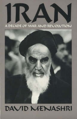 Iran: A Decade of War and Revolution (Paperback)