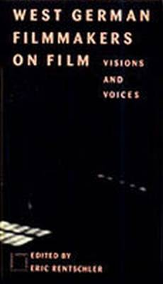 West German Film Makers on Film: Visions and Voices (Paperback)