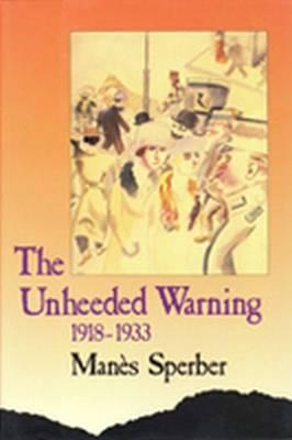 The Unheeded Warning: 1918-1933 (Hardback)