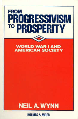 From Progressivism to Prosperity: World War I and American Society (Paperback)