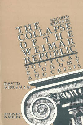 david abraham and the weimar republic essay During the last years of the weimar republic  explored by david abraham, the collapse of the weimar the confessing church and conservative opposition to.