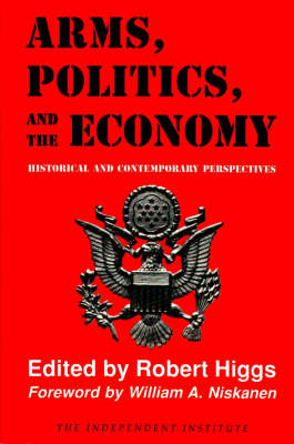 Arms, Politics and the Economy (Hardback)