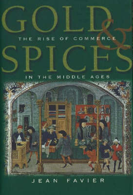 Gold and Spices: The Rise of Commerce in the Middle Ages (Hardback)