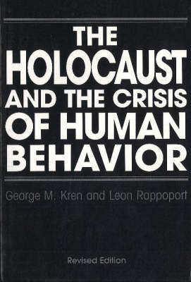 The Holocaust and the Crisis of Human Behavior (Paperback)