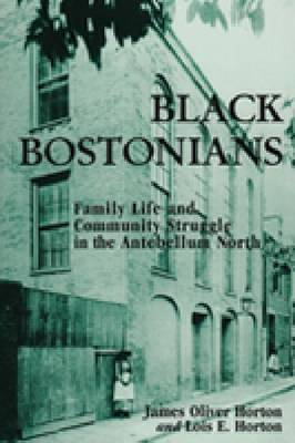 Black Bostonians: Family Life and Community Struggle in the Antebellum North, Revised Edition (Paperback)