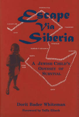 Escape Via Siberia: A Jewish Child's Odyssey of Survival (Hardback)