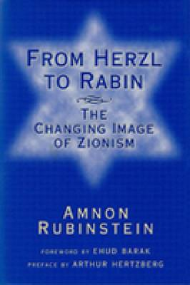 From Herzl to Rabin: The Changing Image of Zionism (Hardback)