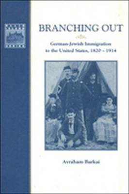 Branching Out: German-Jewish Immigration to the United States, 1820-1914 (Paperback)