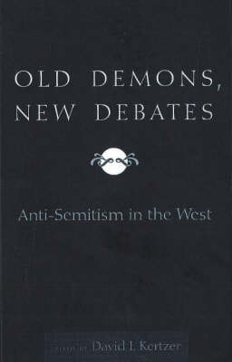 Old Demons, New Debates: Anti-Semitism in the West (Paperback)