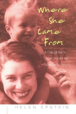 Where She Came From: A Daughter's Search for Her Mother's History (Paperback)