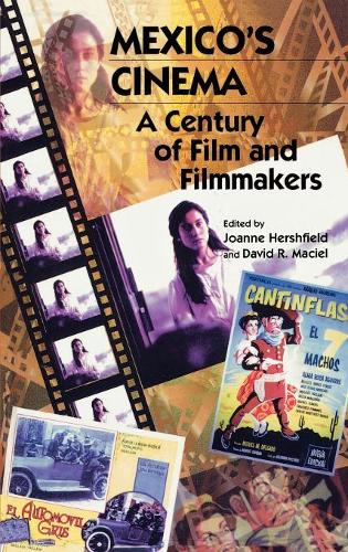 Mexico's Cinema: A Century of Film and Filmmakers - Latin American Silhouettes (Hardback)