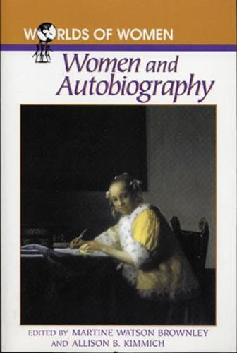 Women and Autobiography - The Worlds of Women Series Vol 5 (Hardback)